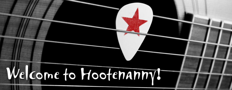 Welcome to Hootenanny!