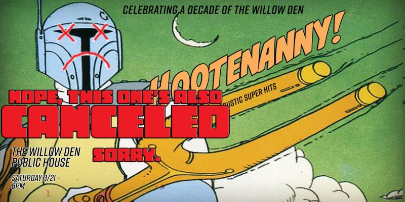 2020.03.21-The-Willow-Den-CANCELED
